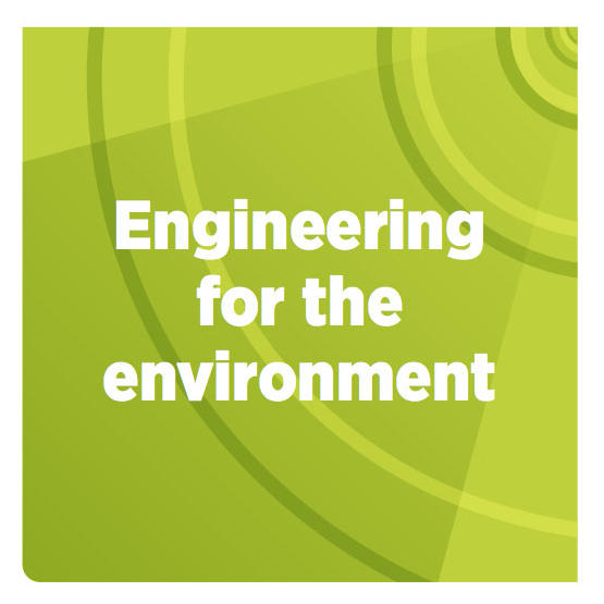 Engineering for the environment